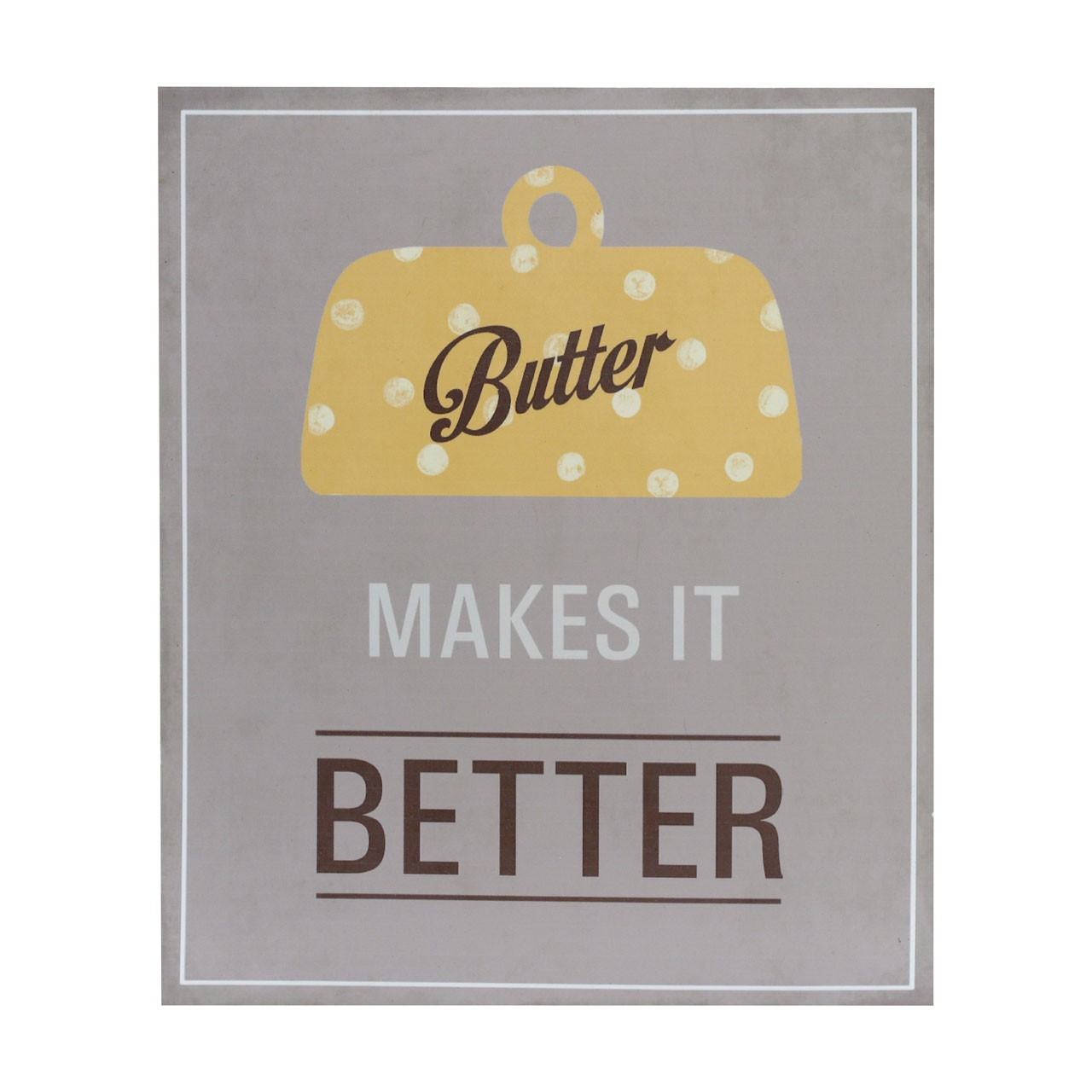 "Prime Furnishing ""Butter Makes It Better"" Wall Plaque"